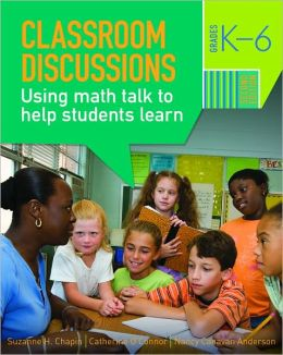 Classroom Discussions: Using Math Talk to Help Students Learn, Grades K-6