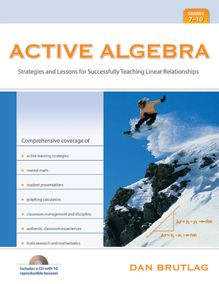 Active Algebra: Strategies and Lessons for Successfully Teaching Linear Relationships, Grades 7-10