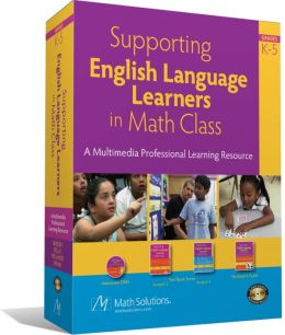 Supporting English Language Learners in Math Class: A Multimedia Professional Learning Resource (Includes 2 Book Set, Facilitator's Guide, and DVD)