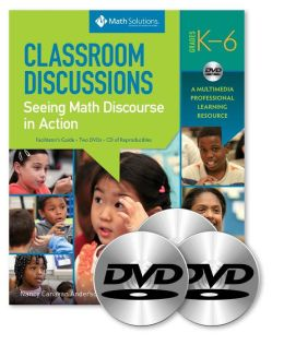 Classroom Discussions: Seeing Math Discourse in Action, Grades K-6: A Multimedia Professional Learning Resource