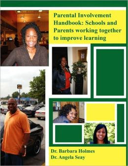 Parent Involvement Handbook: Schools and Parents Working Together to Improve Learning