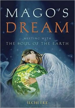 Mago's Dream: Meeting with the Soul of the Earth