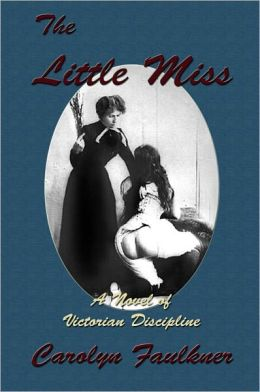 The Little Miss: A Novel of Victorian Discipline