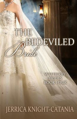 The Bedeviled Bride: The Wetherby Brides, Book 4