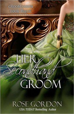 Her Secondhand Groom: Groom Series, Book 3