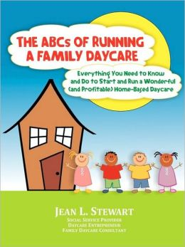 The Abcs Of Running A Family Daycare