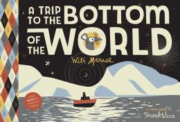 A Trip to the Bottom of the World with Mouse: Toon Books Level 1