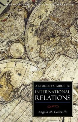 A STUDENT'S GUIDE TO INTERNATIONAL RELATIONS