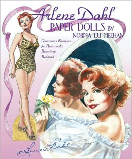 Arlene Dahl Paper Dolls: Glamorous Fashions for Hollywood's Ravishing Redhead