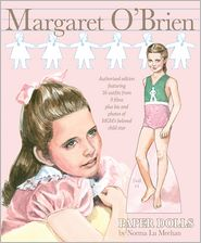 Margaret O'Brien Paper Dolls: Authorized edition featuring 16 outfits from 9 films plus bio and photos of MGM's beloved child Star