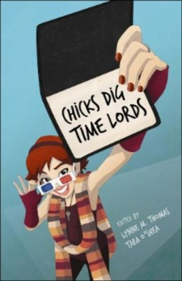 Chicks Dig Time Lords: A Celebration of