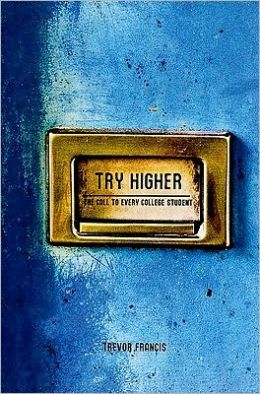 Try Higher: The Call to Every College Student