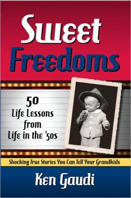 Sweet Freedoms: 50 Life Lessons from Life in the 50s