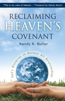 Reclaiming Heaven's Covenant: God's Blueprint to Restore All Relationships
