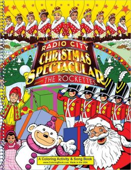 Radio City Christmas Spectacular Starring the Rockettes Coloring Book