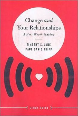 Change and Your Relationships Study Guide: A Mess Worth Making