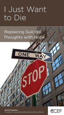 I Just Want to Die: Replacing Suicidal Thoughts with Hope