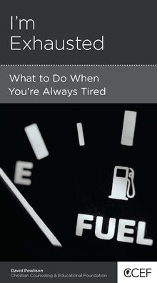 I'm Exhausted: What to Do When You're Always Tired