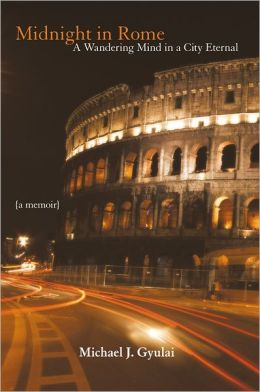 Midnight in Rome: A Wandering Mind in a City Eternal