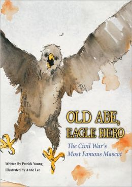 Old Abe: Eagle Hero