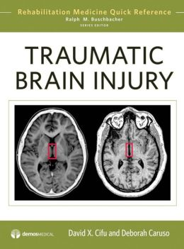 Traumatic Brain Injury: Rehabilitation Medicine Quick Reference