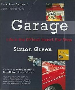 Garage: Life in the Offbeat Import Car Shop CA
