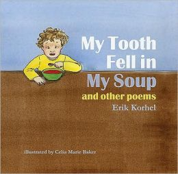 My Tooth Fell in My Soup: And Other Poems