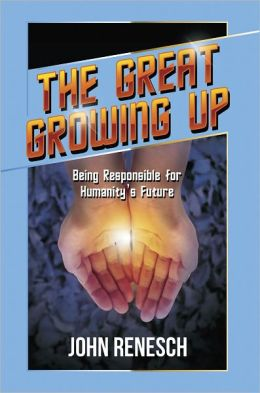 The Great Growing Up: Being Responsible for Humanity's Future