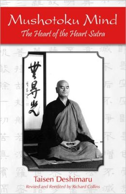 Mushotoku Mind: The Heart of the Heart Sutra