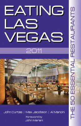 Eating Las Vegas: The 50 Essential Restaurants