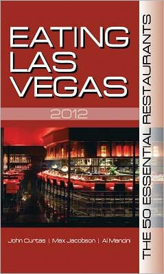 Eating Las Vegas 2012: The 50 Essential Restaurants