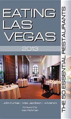 Eating Las Vegas 2013: The 50 Essential Restaurants