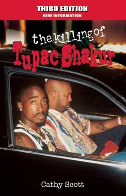 The Killing of Tupac Shakur (Third Edition: New Information)