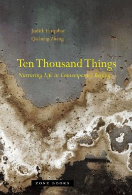 Ten Thousand Things: Nurturing Life in Contemporary Beijing