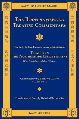 The Bodhisambhara Treatise Commentary: The Early Indian Exegesis on Arya Nagarjuna's Treatise on the Provisions for Enlightenment
