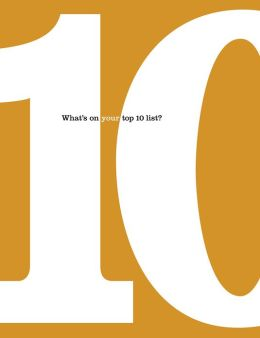 10: What's on Your Top Ten List?