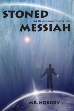 Stoned Messiah: The Revelation of Stephen