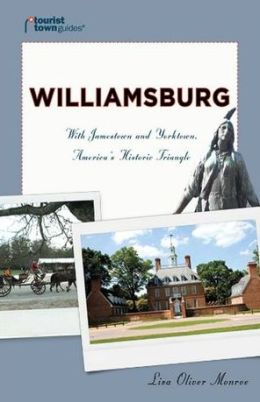 Williamsburg: With Jamestown and Yorktown, America's Historic Triangle