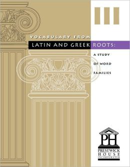 Vocabulary from Latin and Greek Roots - Book III