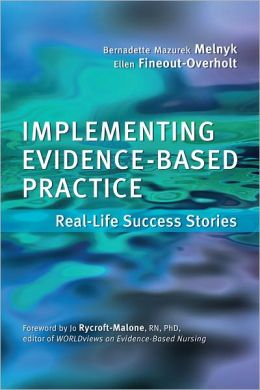 Implementing Evidence-Based Practice: Real Life Success Stories