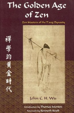Golden Age Of Zen: Zen Masters Of The T: Zen Masters of the T'ang Dynasty