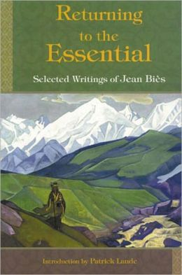 Returning To The Essential: Selected Wri: Selected Writings of Jean Bies