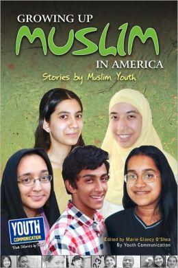 Growing Up Muslim in America: Stories by Muslim Youth