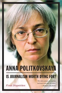 Is Journalism Worth Dying For?: Final Dispatches