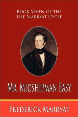 Mr. Midshipman Easy (Book Seven Of The Marryat Cycle)