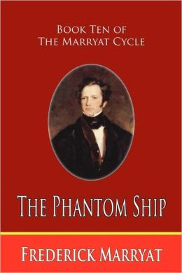 The Phantom Ship (Book Ten Of The Marryat Cycle)