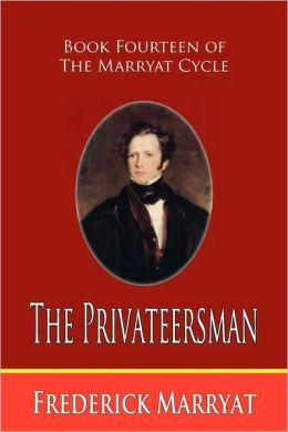 The Privateersman (Book Fourteen Of The Marryat Cycle)