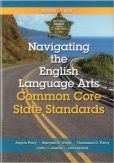 Book Cover Image. Title: Navigating the English Language Arts Common Core State Standards:  Navigating Implementation of the Common Core State Standards, Author: Angela Peery