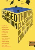 Book Cover Image. Title: Engaged Instruction:  Thriving Classrooms in the Age of the Common Core, Author: Tom Hierck