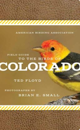 The The American Birding Association Field Guide to the Birds of Colorado